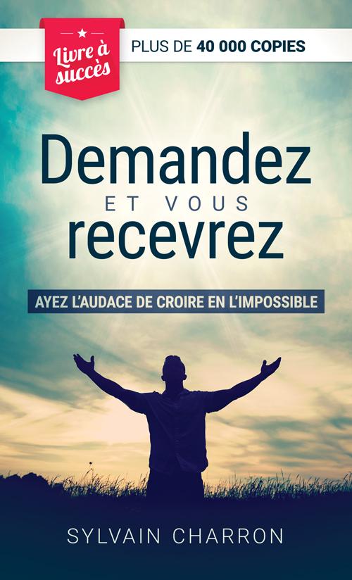Livre Demander et vous recevrez de Sylvain Charron